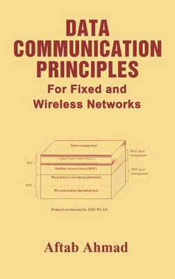 Data Communication Principles: For Fixed and Wireless Networks