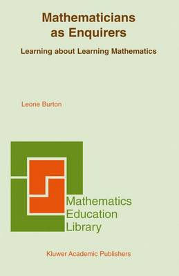 Mathematicians as Enquirers: Learning about Learning Mathematics
