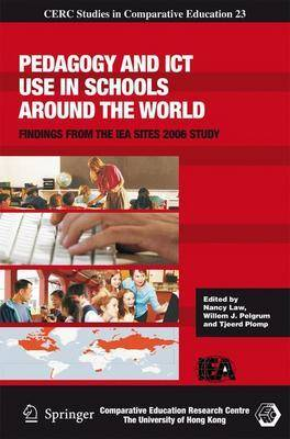 Pedagogy and ICT Use in Schools around the World: Findings from the IEA SITES 2006 Study