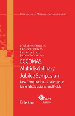 ECCOMAS Multidisciplinary Jubilee Symposium: New Computational Challenges in Materials, Structures, and Fluids