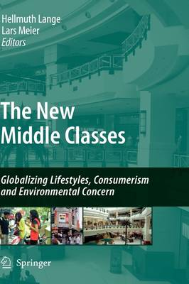 The New Middle Classes: Globalizing Lifestyles, Consumerism and Environmental Concern