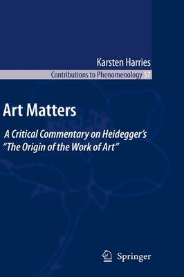 "Art Matters: A Critical Commentary on Heidegger's ""The Origin of the Work of Art"""
