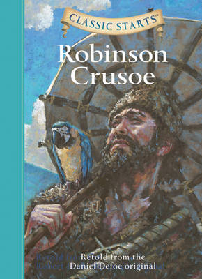 Classic Starts (R): Robinson Crusoe: Retold from the Daniel Defoe Original
