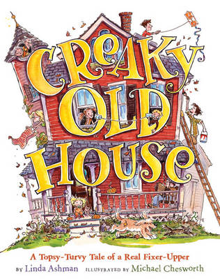 Creaky Old House: A Topsy-turvy Tale of a Real Fixer-upper