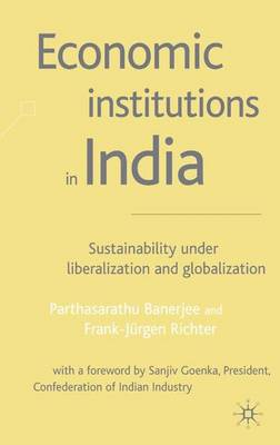 Economic Institutions in India: Sustainability Under Liberalization and Globalization