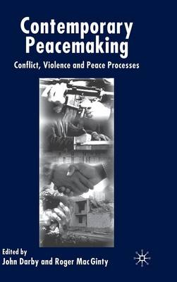 Contemporary Peace Making: Conflict, Violence and Peace Processes