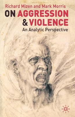 On Aggression and Violence: An Analytic Perspective