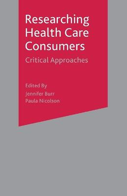 Researching Health Care 'Consumers': Critical Approaches