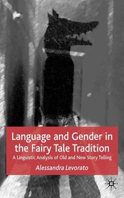 Language and Gender in the Fairy Tale Tradition: A Linguistic Analysis of Old and New Story-Telling