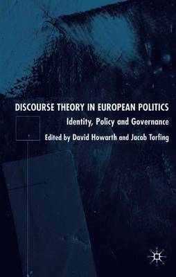 Discourse Theory in European Politics: Identity, Policy and Governance