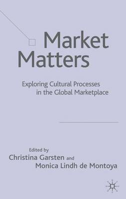 Market Matters: Exploring Cultural Processes in the Global Marketplace