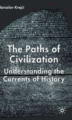 The Paths of Civilization: Understanding the Currents of History