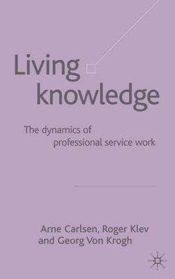 Living Knowledge: The Dynamics of Professional Service Work