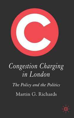 Congestion Charging in London: The Policy and the Politics