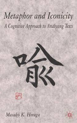 Metaphor and Iconicity: A Cognitive Approach to Analyzing Texts