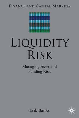 Liquidity Risk: Managing Asset and Funding Risks