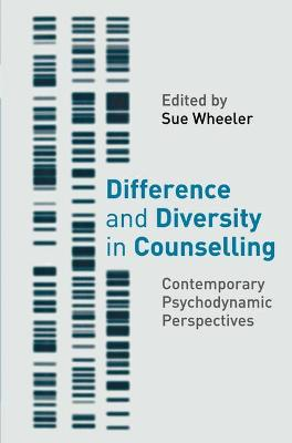 Difference and Diversity in Counselling: Contemporary Psychodynamic Approaches