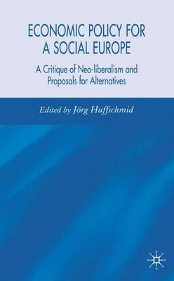Economic Policy for a Social Europe: A Critique of Neo-liberalism and Proposals for Alternatives