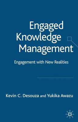 Engaged Knowledge Management: Engagement with New Realities