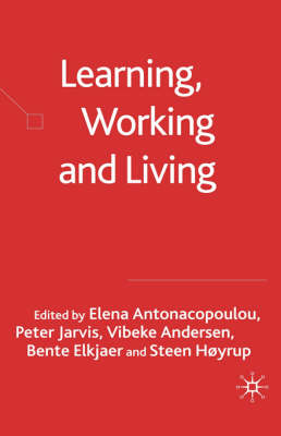 Learning, Working and Living: Mapping the Terrain of Working Life Learning