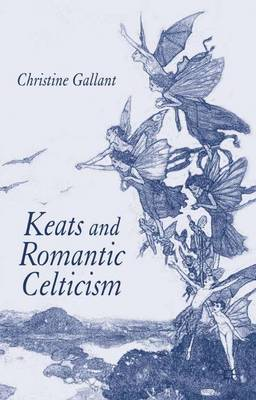 Keats and Romantic Celticism