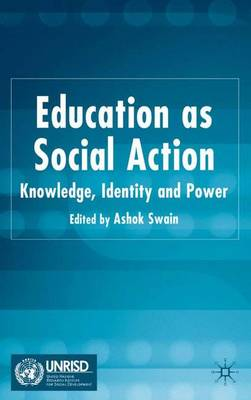 Education as Social Action: Knowledge, Identity and Power