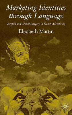 Marketing Identities Through Language: English and Global Imagery in French Advertising