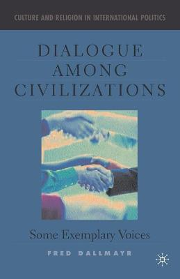 Dialogue Among Civilizations: Some Exemplary Voices