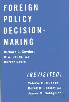 Foreign Policy Decision-Making (Revisited)
