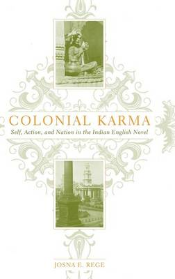 Colonial Karma: The Problem of Action in the Indian English Novel