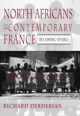 North Africans in Contemporary France: Becoming Visible