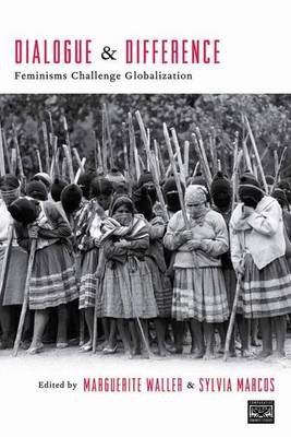 Dialogue and Difference: Feminisms Challenge Globalization