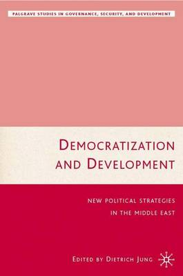 Democratization and Development: New Political Strategies for the Middle East