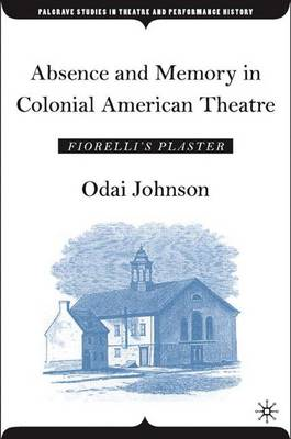 Absence and Memory in Colonial American Theatre: Fiorelli's Plaster