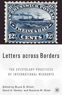 Letters across Borders: The Epistolary Practices of International Migrants