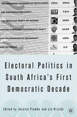 Electoral Politics in South Africa: Assessing the First Democratic Decade