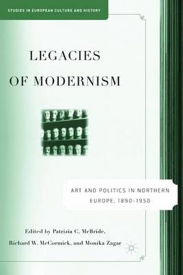 Legacies of Modernism: Art and Politics in Northern Europe, 1890-1950