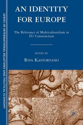 An Identity for Europe: The Relevance of Multiculturalism in EU Construction