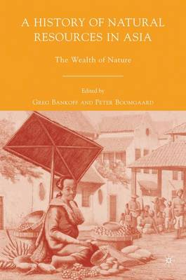 A History of Natural Resources in Asia: The Wealth of Nature