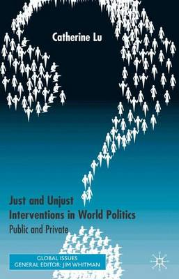 Just and Unjust Interventions in World Politics: Public and Private