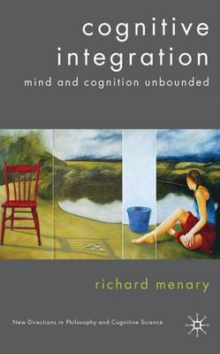 Cognitive Integration: Mind and Cognition Unbounded