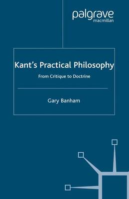 Kant's Practical Philosophy: From Critique to Doctrine