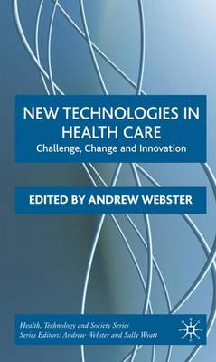 New Technologies in Health Care: Challenge, Change and Innovation