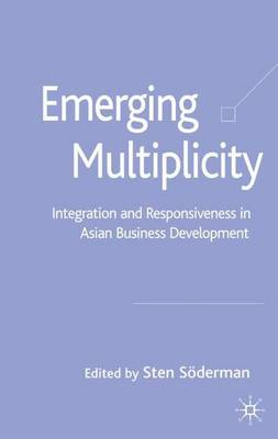 Emerging Multiplicity: Integration and Responsiveness in Asian Business Development