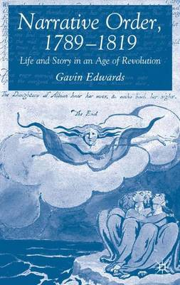 Narrative Order, 1789-1819: Life and Story in an Age of Revolution