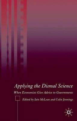 Applying the Dismal Science: When Economists Give Advice to Governments