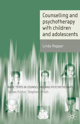 Counselling and Psychotherapy with Children and Adolescents