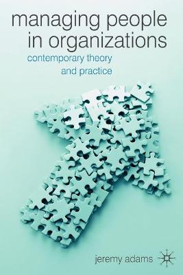 Managing People in Organisations: Contemporary Theory and Practice