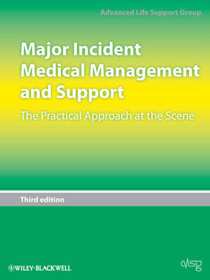 Major Incident Medical Management and Support: The Practical Approach at the Scene