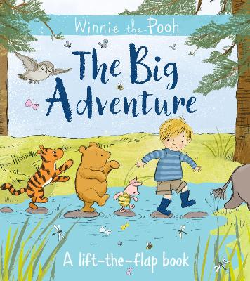 Winnie-the-Pooh: The Big Adventure: A lift-the-flap book